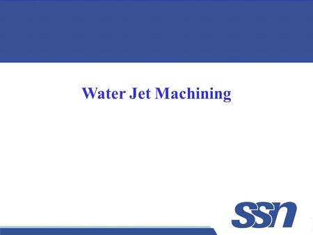 1 Water Jet Machining. 2  Key element in WJM – a jet of water.  Water jet travels at velocities as high as 900 m/s (approximately Mach 3).  When the.