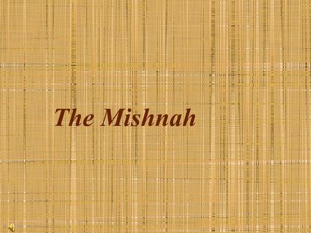 The Mishnah. The Mishnah is one of the major works of rabbinic literature.