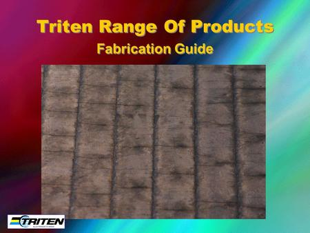 Fabrication Guide Triten Range Of Products. Cutting.