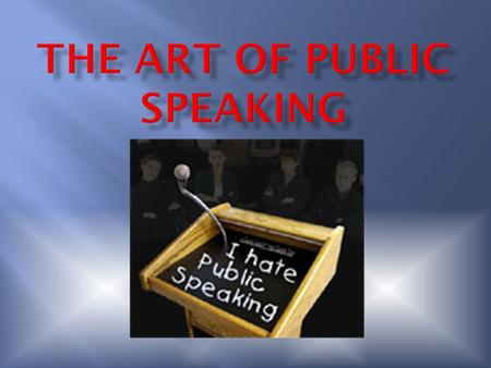 " The fear of public speaking  The word come from the Greek root ""glossa"" (which means 'tongue') and the root ""phobia"" (which means 'fear')"