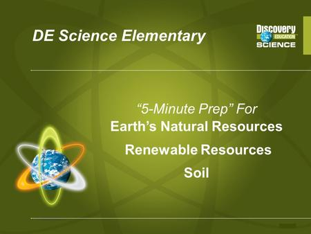 "DE Science Elementary ""5-Minute Prep"" For Earth's Natural Resources Renewable Resources Soil."
