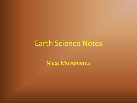 Earth Science Notes Mass Movements.