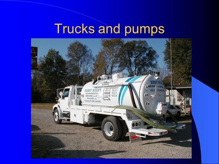 Trucks and pumps. Mud hogs Trucks and pumps Mud hogs Centrifugal.