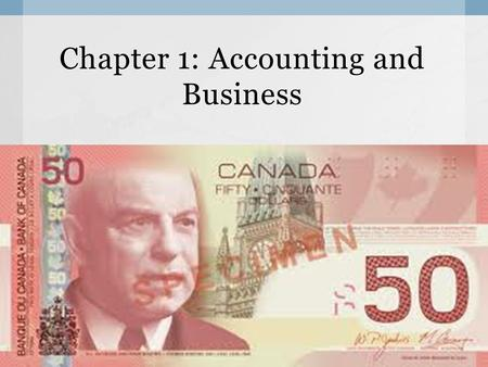 Chapter 1: Accounting and Business.  Typically, corporations have billions of dollars. (Apple 156 Billion $ as of September 2013)  Accountants organize.