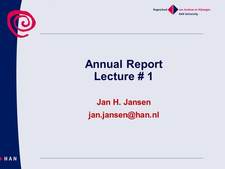 Annual Report Lecture # 1 Jan H. Jansen
