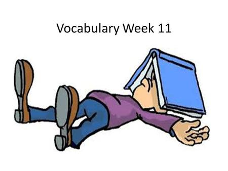 Vocabulary Week 11. Week 11 Day 1 Cultivate Agriculture Crop.