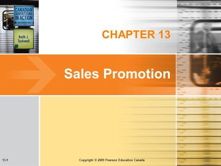 13-1 Copyright © 2009 Pearson Education Canada CHAPTER 13 Sales Promotion.