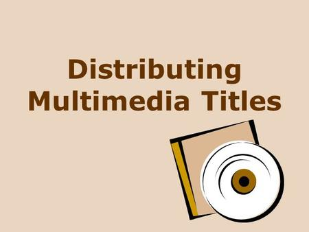 Distributing Multimedia Titles.  Marketing Strategy  Product Strategy  Promotion Strategy  Pricing Strategy  Distribution Strategy  Distribution.