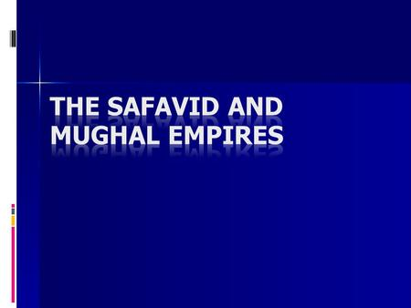 Originally the Safavids were members of an Islamic religious brotherhood, named after their founder Safi al-Din (died 1334) Claimed to be descendents.