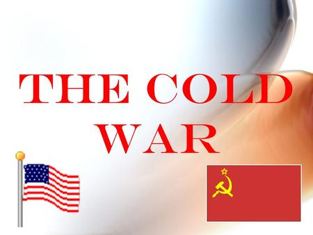 The Cold War. Allies Become Enemies Competing political philosophies – Democracy vs. Communism US upset with Nonaggression Pact USSR blamed Allies for.