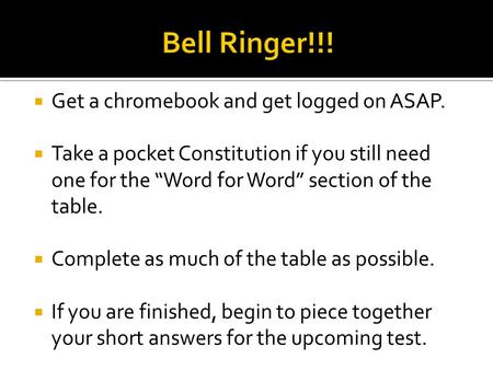 " Get a chromebook and get logged on ASAP.  Take a pocket Constitution if you still need one for the ""Word for Word"" section of the table.  Complete."