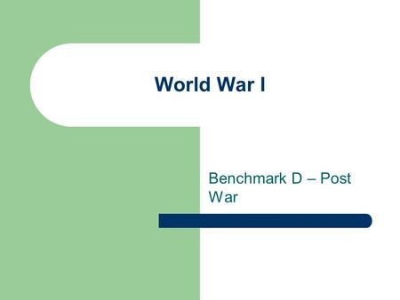 World War I Benchmark D – Post War. 1. Identify the changes that took place in each of the following governments after WWI. Germany – Weimar Republic.