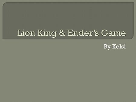 By Kelsi. Ender's Game When Ender was in the real world, he was home and still had the monitor on the back of his neck. The Lion King The ordinary world.