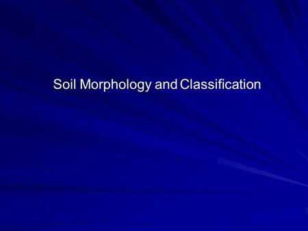 Soil Morphology and Classification