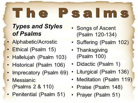 The Psalms Types and Styles of Psalms Songs of Ascent (Psalm )
