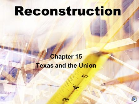 Reconstruction Chapter 15 Texas and the Union The End of Slavery Emancipation –Abraham Lincoln issued the Emancipation Proclamation on January 1, 1863.