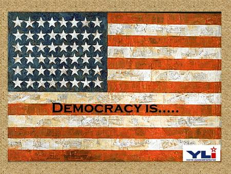 Democracy is…... Political Cartoon #2 Title: Meaning of Democracy Artist: Larry Wright, The Detroit News Date: February 1, 2005.