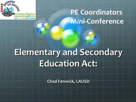 Elementary and Secondary Education Act: Chad Fenwick, LAUSD PE Coordinators Mini-Conference.