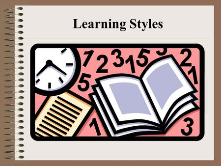 Learning Styles. Everyone has their own style of learning new information. Everyone solves mysteries in their own way. There is no right or wrong approach.