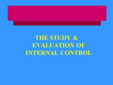 """stages of study and evaluation of internal control essay """"internal audit is an independent, appraisal activity within an organisation for the  review of  steps 51 planning adequate planning is necessary for every audit   (case study: government treasuries, education and health departments."""
