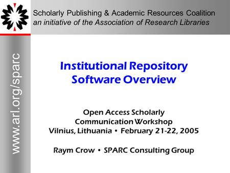 1 www.arl.org/sparc 1 Scholarly Publishing & Academic Resources Coalition an initiative of the Association of Research Libraries Institutional Repository.