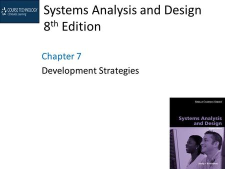 Systems Analysis and Design 8 th Edition Chapter 7 Development Strategies.