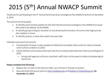 2015 (5 th ) Annual NWACP Summit Thank you for participating in the 5 th Annual Northwest Area Contingency Plan (NWACP) Summit on December 4, 2015. The.