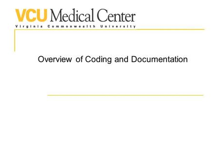 Overview of Coding and Documentation. Initial Steps Evaluate and monitor the patient Treat the patient Document the service Code the service.