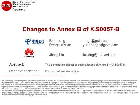 Www.huawei.com The contributing companies grant a free, irrevocable license to 3GPP2 and its Organizational Partners to incorporate text or other copyrightable.