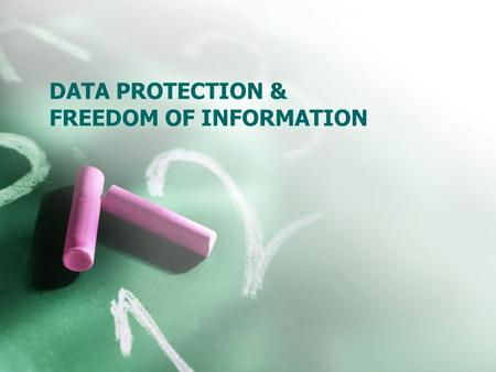 DATA PROTECTION & FREEDOM OF INFORMATION. What is the difference between Data Protection & Freedom of Information? The Data Protection Act allows you.