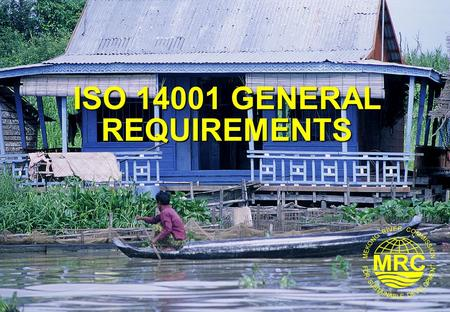 ISO 14001 GENERAL REQUIREMENTS. ISO 14001 Environmental Management Systems 2 Lesson Learning Goals At the end of this lesson you should be able to: 