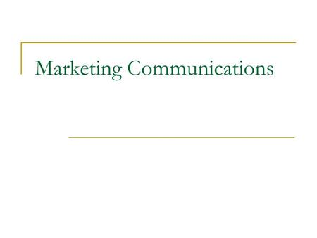 Marketing Communications. Marketing Communications (Promotion) Definition (Promotion)  Attempts by an organization to communicate with its customers,