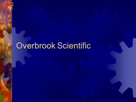 Overbrook Scientific.  Providers of Analytical Instrumentation  Providers of Instrument Support and Peripheral Services  Distributors of the HTA Line.