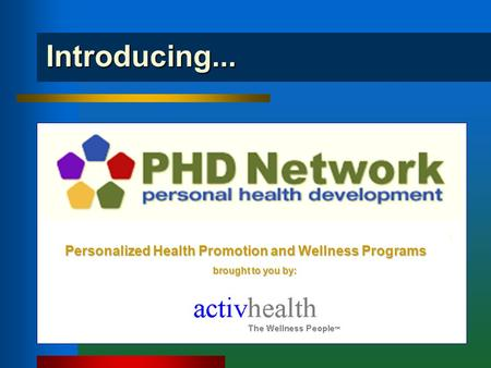 Introducing... Personalized Health Promotion and Wellness Programs brought to you by: