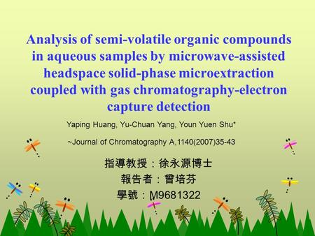 Analysis of semi-volatile organic compounds in aqueous samples by microwave-assisted headspace solid-phase microextraction coupled with gas chromatography-electron.