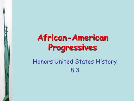 African-American Progressives Honors United States History 8.3.