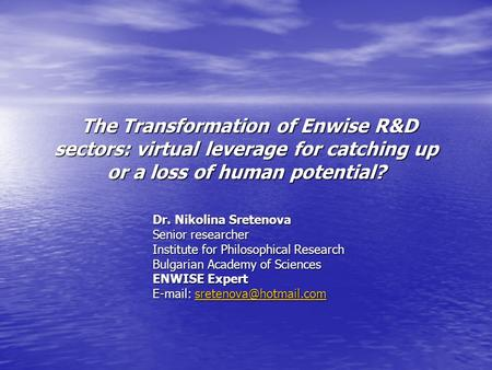 The Transformation of Enwise R&D sectors: virtual leverage for catching up or a loss of human potential? The Transformation of Enwise R&D sectors: virtual.