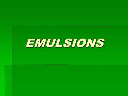 EMULSIONS. Emulsions are homogeneous (by their appearance) medicinal forms consisting of mutual insoluble thin dispersed liquids intended for internal,