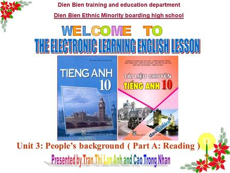 Dien Bien training and education department Dien Bien Ethnic Minority boarding high school Unit 3: People's background ( Part A: Reading )