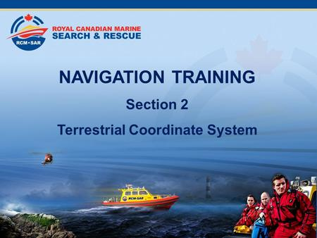 NAVIGATION TRAINING Section 2 Terrestrial Coordinate System.