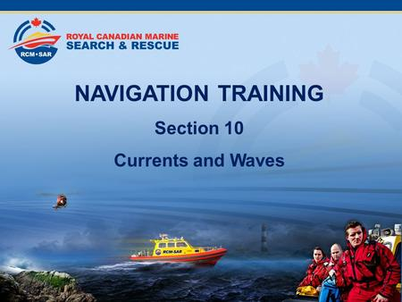NAVIGATION TRAINING Section 10 Currents and Waves.
