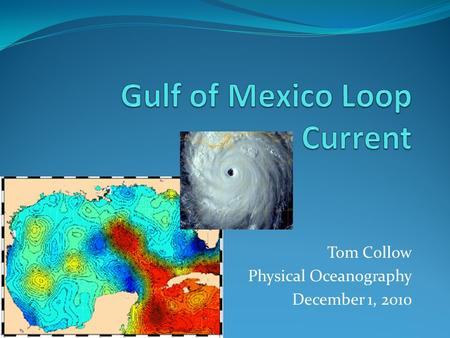 Tom Collow Physical Oceanography December 1, 2010.