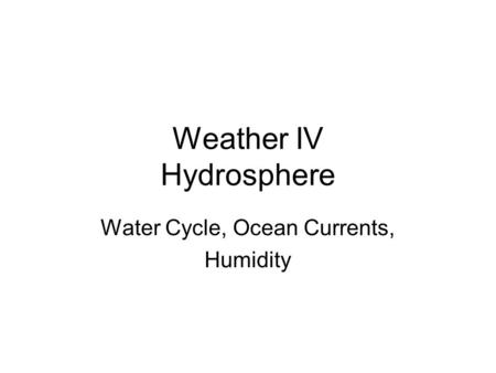 Weather IV Hydrosphere