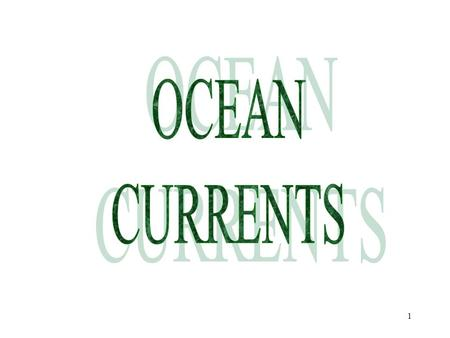 1 2 OCEAN CURRENTS TODAY: –PATTERN OF OCEAN CURRENTS –EXPLANATION OF OCEAN CURRENTS DVD – Power Of the Planet (Oceans)