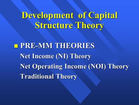a review of capital structure theories Capital structure is the important part of the business performance here paper investigates the theories of the capital structure on the basis of review, from the start-up point.