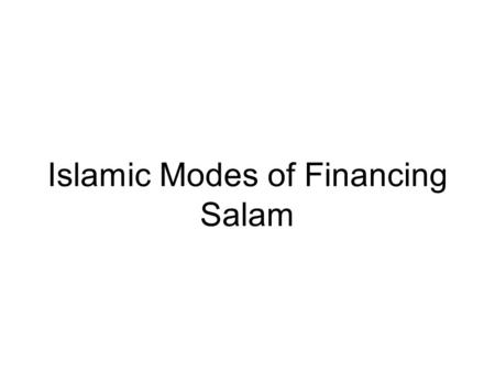 Islamic Modes of Financing Salam