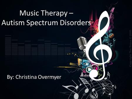 Music Therapy – Autism Spectrum Disorders