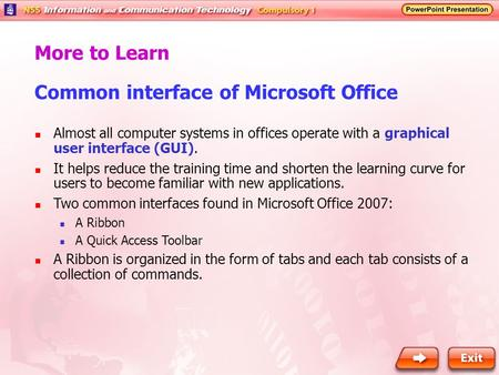 Common interface of Microsoft Office More to Learn Almost all computer systems in offices operate with a graphical user interface (GUI). It helps reduce.