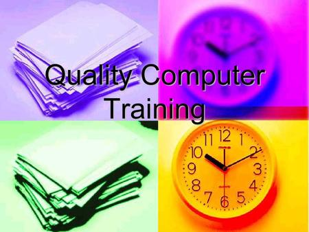 Quality Computer Training. Overview Computer Training: Computer Training: Custom Training Custom Training At Business Location At Business Location At.