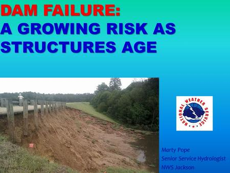 DaM Failure: a growing risk as structures age